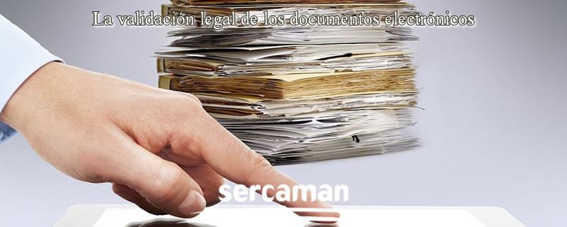 La validación legal de los documentos electrónicos